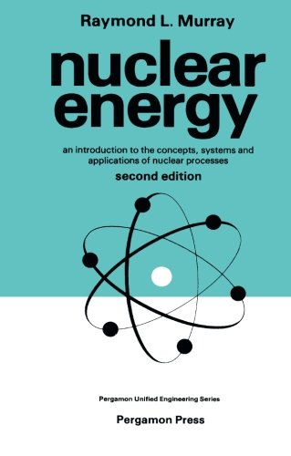 9780080247502: Nuclear Energy: An Introduction to the Concepts, Systems and Applications of Nuclear Processes (Unified Engineering S.)