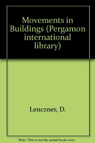 Movements in Buildings (Pergamon international library of: Lenczner, D.