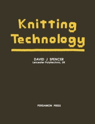 9780080247632: Knitting Technology: A Comprehensive Handbook and Practical Guide to Modern Day Principles and Practices