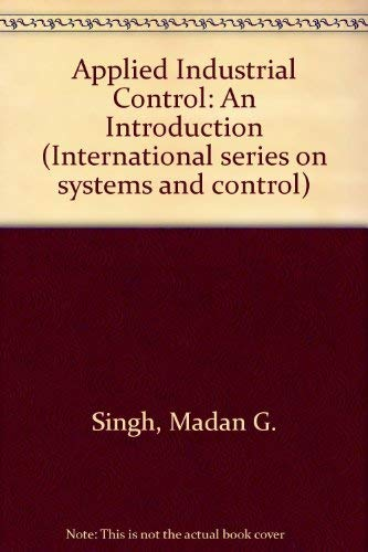 9780080247649: Applied Industrial Control: An Introduction (International series on systems and control)