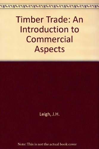 9780080249162: The Timber Trade: An Introduction to Commercial Aspects (Pergamon International Library of Science, Technology, Engin)