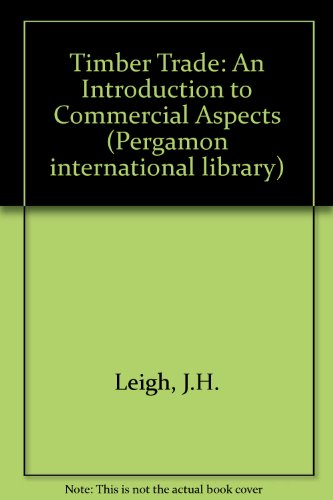 9780080249179: Timber Trade: An Introduction to Commercial Aspects (Pergamon international library)