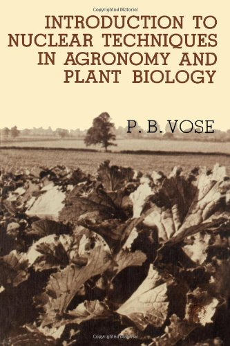 Introduction to Nuclear Techniques in Agronomy and Plant Biology (Pergamon International Library of...
