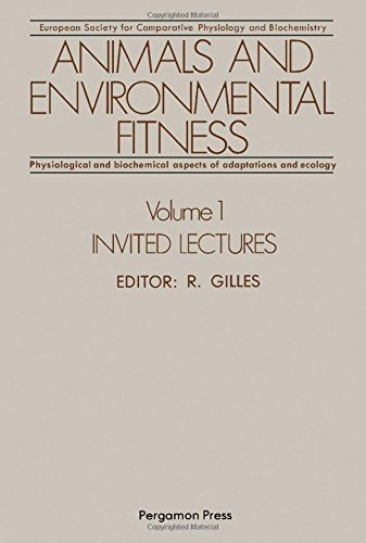 9780080249384: Animals and Environmental Fitness: Physiological and Biochemical Aspects of Adaptation and Ecology - Proceedings of the First Conference of the ... Liege, Belgium, Vol. 1: Invited Lectures