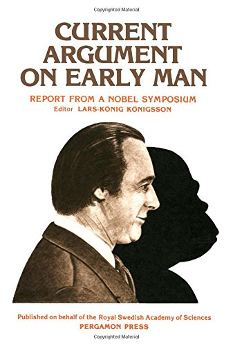 9780080249568: Current Argument on Early Man: Nobel Symposium