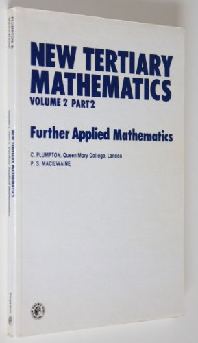 9780080250267: New Tertiary Mathematics; Volume 2, Part 2 : Further Applied Mathematics (Pergamon International Library of Science, Technology, Engineering and Social Studies)