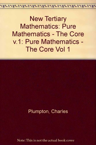9780080250304: New Tertiary Mathematics: Pure Mathematics - The Core Vol 1