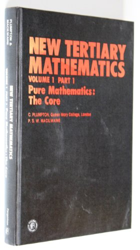 9780080250311: New Tertiary Mathematics: Pure Mathematics - The Core v.1: Pure Mathematics - The Core Vol 1 (Pergamon International Library of Science, Technology, Engineering & Social Studies)