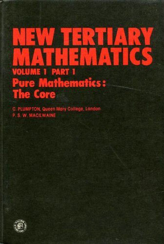 9780080250311: New Tertiary Mathematics, Pure Mathematics, Part 1: The Core (Pergamon International Library of Science, Technology, Engineering & Social Studies)