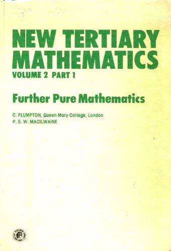 9780080250335: New Tertiary Mathematics: Further Pure Mathematics v.2: Further Pure Mathematics Vol 2 (Pergamon International Library of Science, Technology, Engineering & Social Studies)