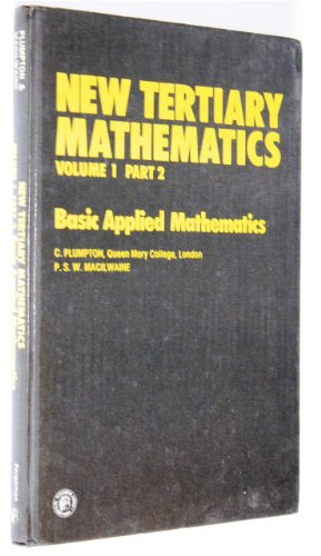 9780080250359: New Tertiary Mathematics: Applied Mathematics - Basic Applied Mathematics v.1: Applied Mathematics - Basic Applied Mathematics Vol 1 (Pergamon international library)
