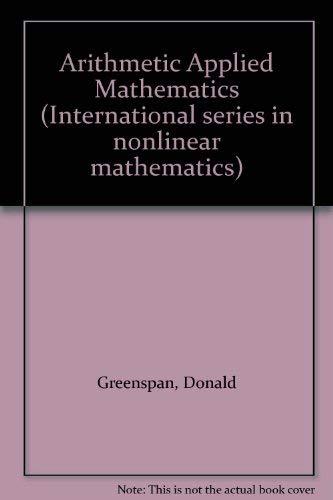 9780080250465: Arithmetic Applied Mathematics (International series in nonlinear mathematics)