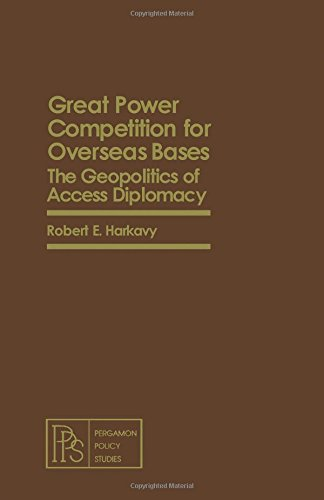 9780080250892: Great Power Competition for Overseas Bases: The Geopolitics of Access Diplomacy (Pergamon policy studies on security affairs)
