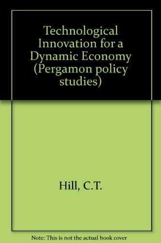 9780080251042: Technological Innovation for a Dynamic Economy (Pergamon policy studies on science and technology)