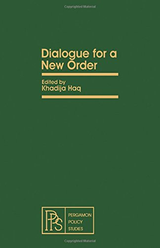 9780080251059: Dialogue for a New Order (Pergamon policy studies on international Development)