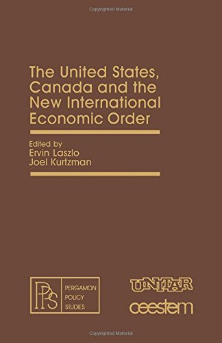 United States, Canada and the New International Economic Order (Pergamon policy studies on the new international economic order) (0080251137) by Ervin Laszlo; Joel Kurtzman