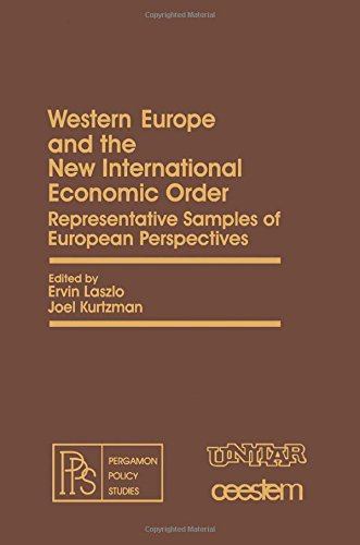 Western Europe and the new international economic order: Representative samples of European perspectives (Pergamon policy studies on the new international economic order) (9780080251141) by Laszlo, Ervin; Kurtzman, Joel