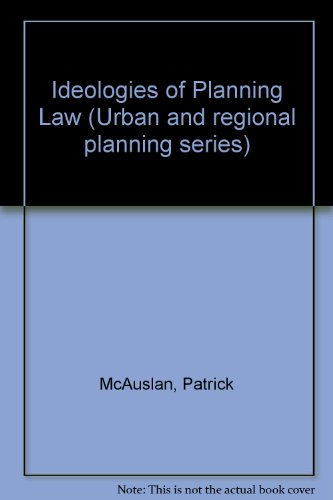 9780080251981: Ideologies of Planning Law (Urban and regional planning series)