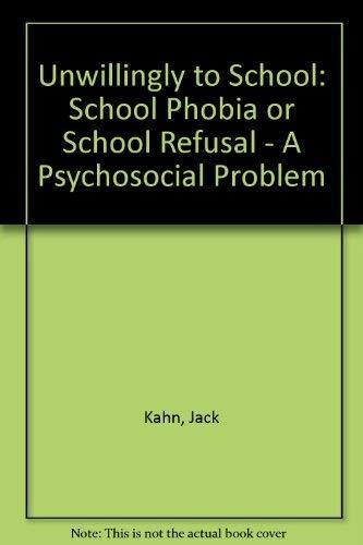 9780080252308: Unwillingly to School: School Phobia or School Refusal, a Psycho-Social Problem