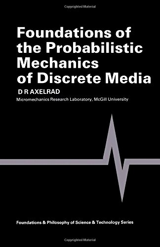 9780080252346: Foundations of the Probabilistic Mechanics of Discrete Media (Foundations & philosophy of science & technology series)