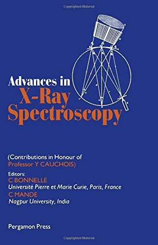 9780080252667: Advances in X-Ray Spectroscopy: Contributions in Honour of Professor Y. Cauchois