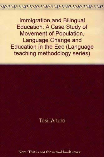 9780080253244: Immigration and Bilingual Education: A Case Study of Movement of Population, Language Change and Education in the Eec (Language teaching methodology series)