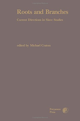 9780080253671: Roots and Branches: Current Directions in Slave Studies (Reflexions historiques. Directions)