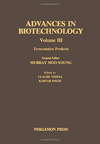 9780080253855: Advances in Biotechnology: Vol III: Fermentation Products (Proceedings of the 6th International Fermentation Symposium, London, Canada, July 20-25, 1980)