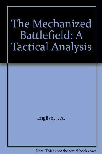 9780080254050: The Mechanized Battlefield: A Tactical Analysis