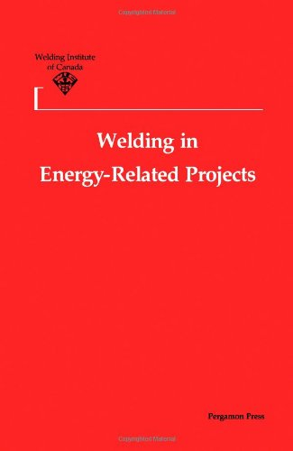 9780080254128: Welding in Energy-Related Projects