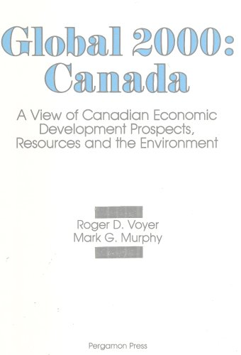 9780080254197: Global Two Thousand: Canada : A View of Canadian Economic Development Prospects, Resources & the Environment