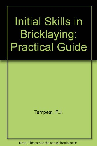 9780080254234: Initial Skills in Bricklaying: Practical Guide