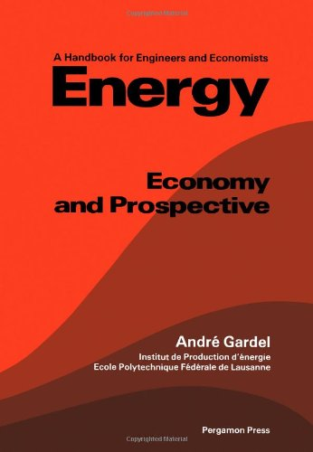 9780080254272: Energy: Economy and Prospective : A Handbook for Engineers and Economists