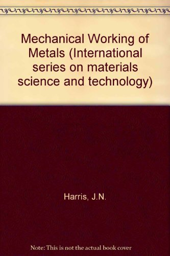 9780080254630: Mechanical Working of Metals (International series on materials science and technology)