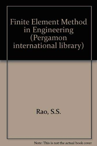 9780080254678: Finite Element Method in Engineering (Pergamon international library of science, technology, engineering and social studies)