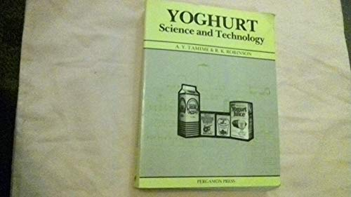 9780080255026: Yogurt: Science and Technology (Pergamon international library of science, technology, engineering and social studies)