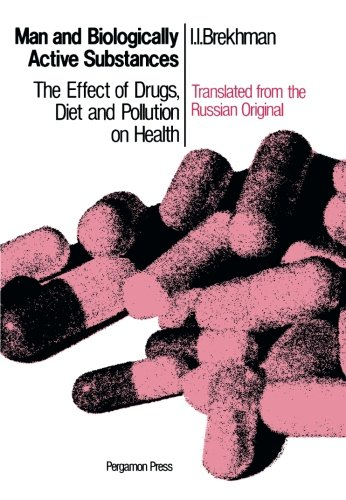 9780080255248: Man and Biologically Active Substances: The Effect of Drugs, Diet and Pollution on Health