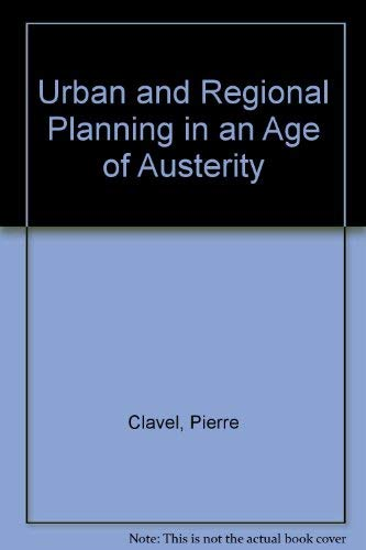 9780080255392: Urban and Regional Planning in an Age of Austerity (Pergamon policy studies on urban affairs)