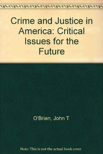 9780080255491: Crime and Justice in America: Critical Issues for the Future