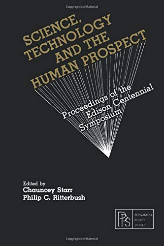 9780080255958: Science, Technology and the Human Prospect: Proceedings of the Edison Centennial Symposium