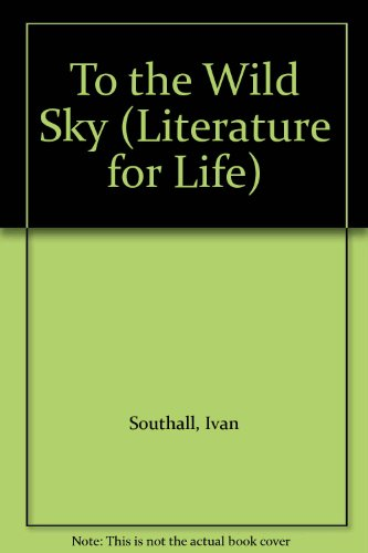 9780080256016: To the Wild Sky (Literature for Life)