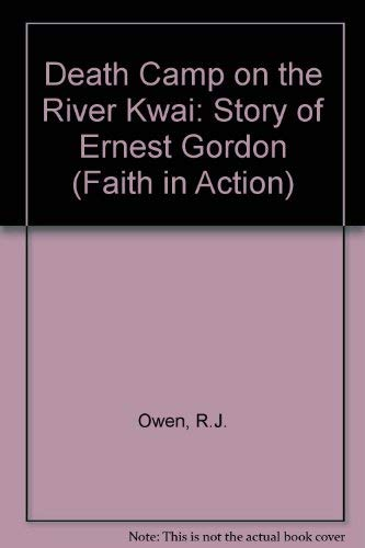 9780080256429: Death Camp on the River Kwai: Story of Ernest Gordon (Faith in Action)