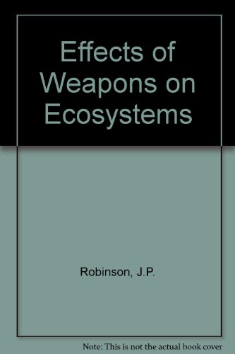 9780080256573: Effects of Weapons on Ecosystems