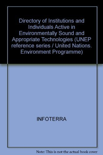 9780080256580: Directory of Institutions and Individuals Active in Environmentally Sound and Appropriate Technologies (UNEP reference series ; v. 1)