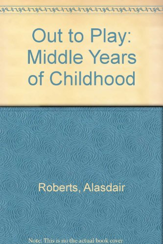 9780080257181: Out to Play: The Middle Years of Childhood