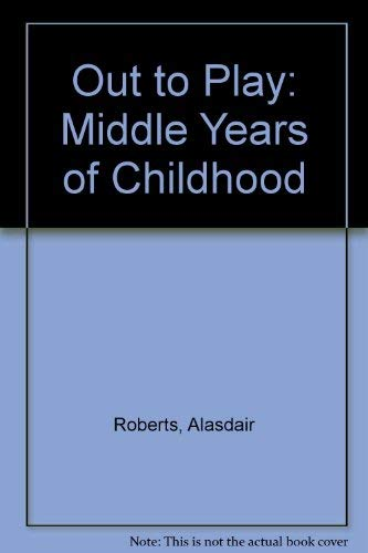 9780080257198: Out to Play: Middle Years of Childhood