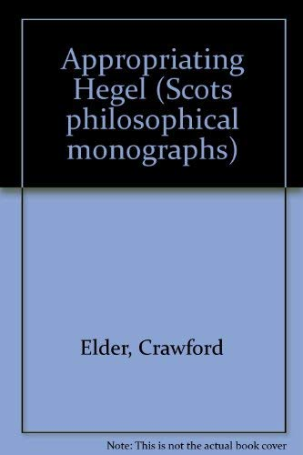 9780080257297: Appropriating Hegel (Scots philosophical monographs)