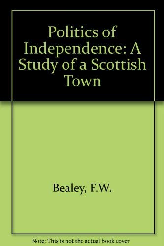 The Politics of Independence: A Study of a Scottish Town