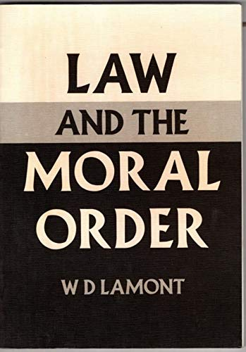 9780080257464: Law and the Moral Order: Study in Ethics and Jurisprudence