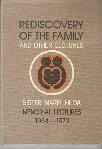 9780080257549: Rediscovery of the Family & Other Lectures: Sister Marie Hilda Memorial Lectures 1954-1973